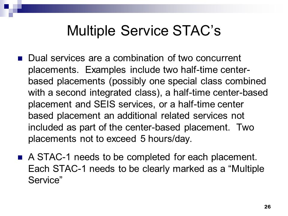 Multiple Service STAC's Dual services are a combination of two concurrent placements.