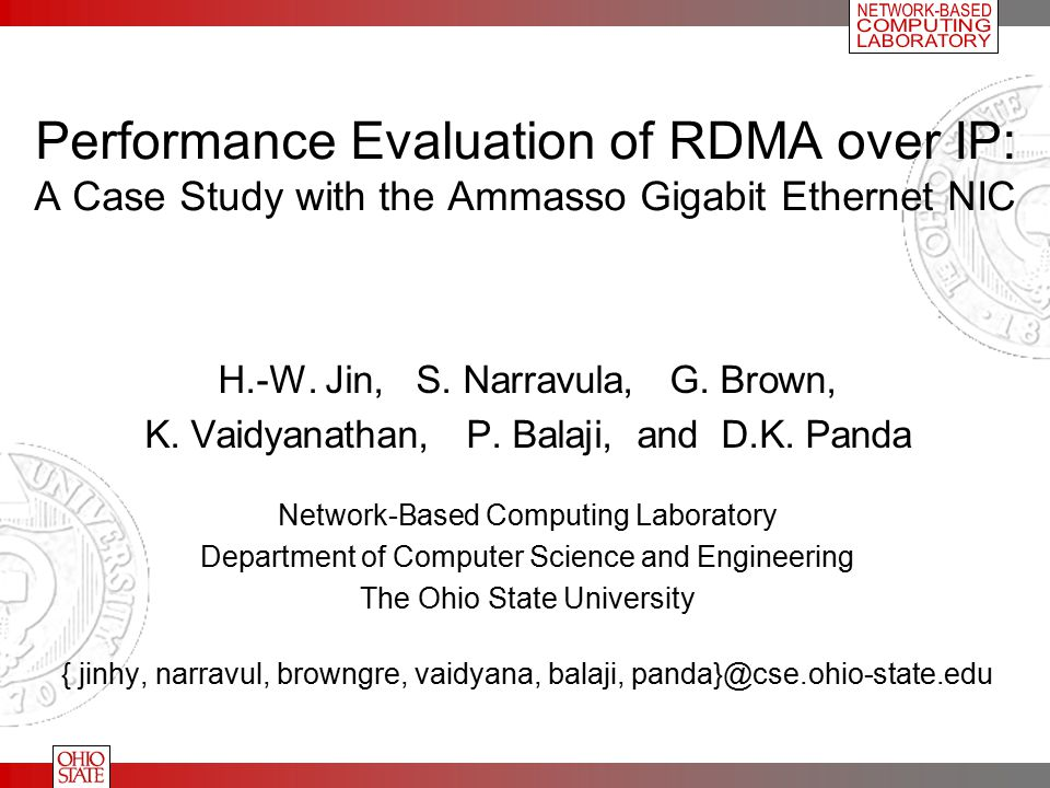 Performance Evaluation of RDMA over IP: A Case Study with the Ammasso Gigabit Ethernet NIC H.-W.