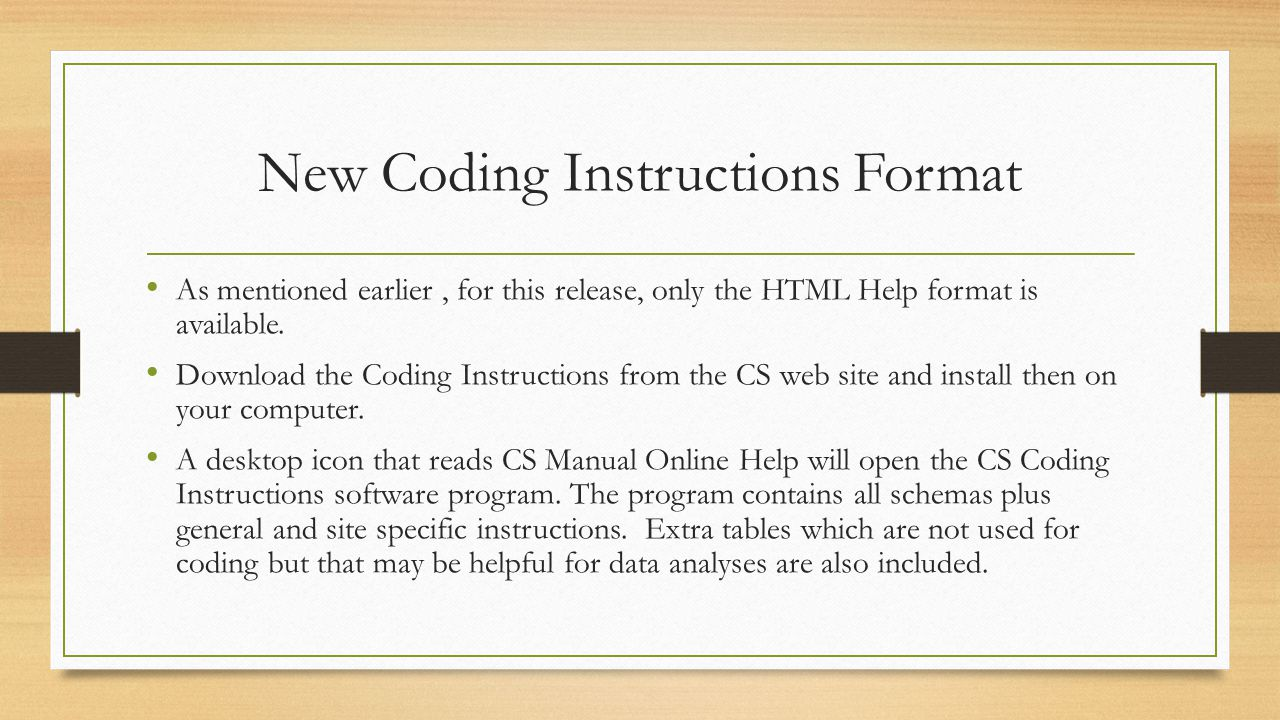 New Coding Instructions Format As mentioned earlier, for this release, only the HTML Help format is available.