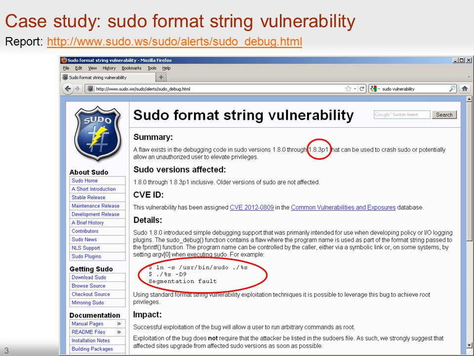 3 Case study: sudo format string vulnerability Report: http://www.sudo.ws/sudo/alerts/sudo_debug.htmlhttp://www.sudo.ws/sudo/alerts/sudo_debug.html