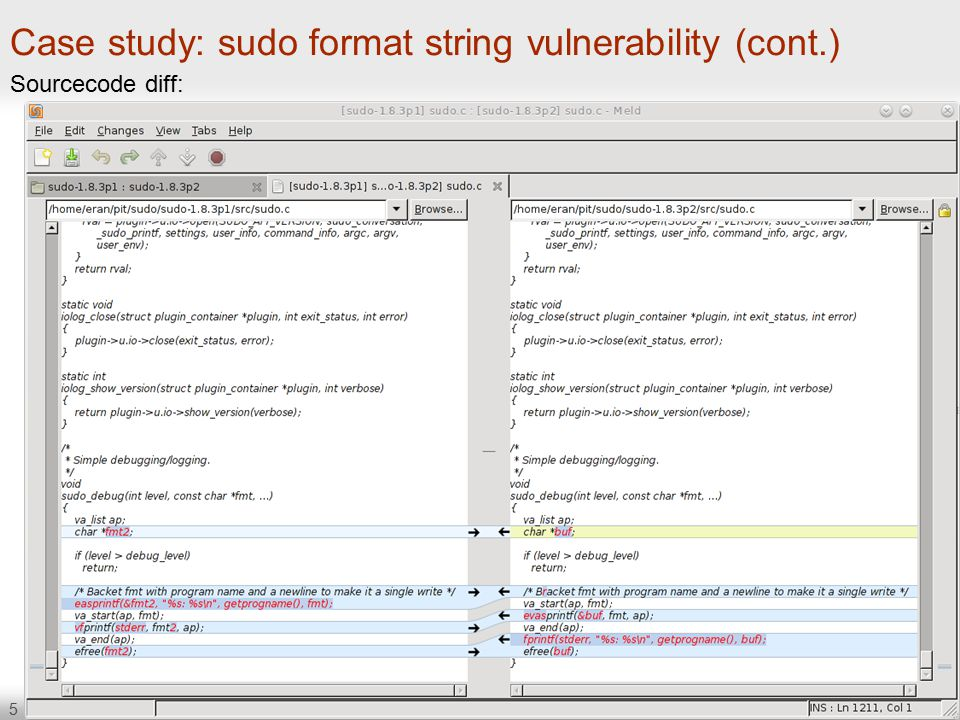 5 Case study: sudo format string vulnerability (cont.) Sourcecode diff:
