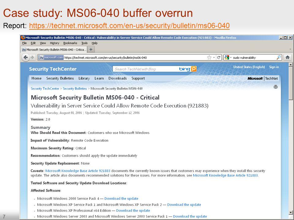 7 Case study: MS06-040 buffer overrun Report: https://technet.microsoft.com/en-us/security/bulletin/ms06-040https://technet.microsoft.com/en-us/security/bulletin/ms06-040