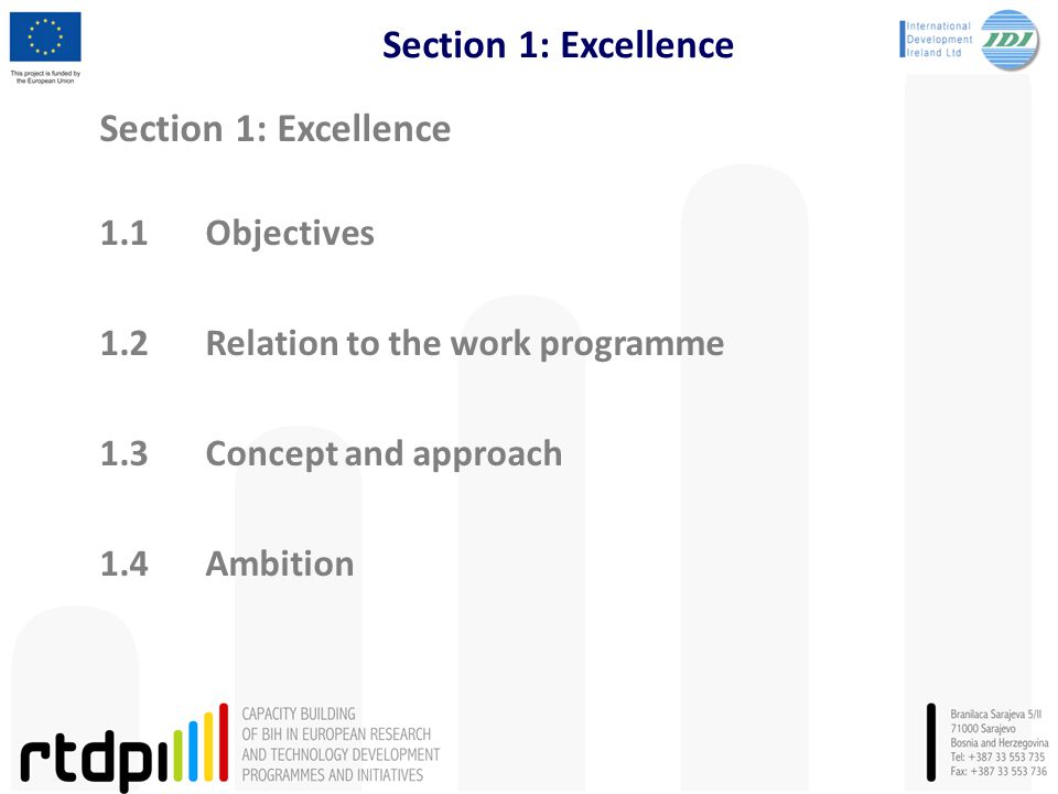 Section 1: Excellence 1.1Objectives 1.2Relation to the work programme 1.3 Concept and approach 1.4Ambition