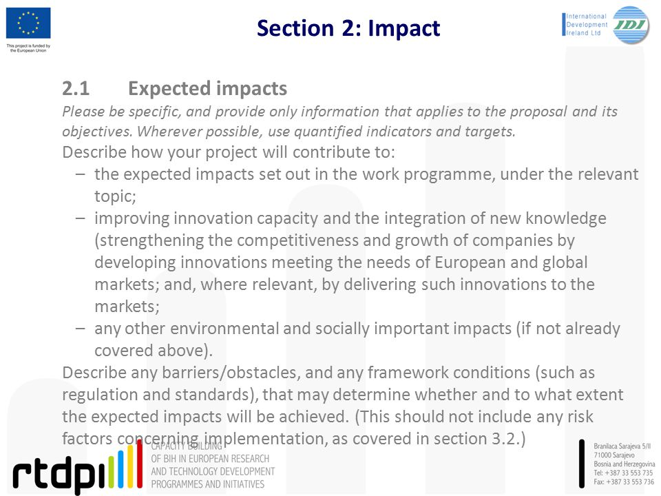 Section 2: Impact 2.1Expected impacts Please be specific, and provide only information that applies to the proposal and its objectives. Wherever possi