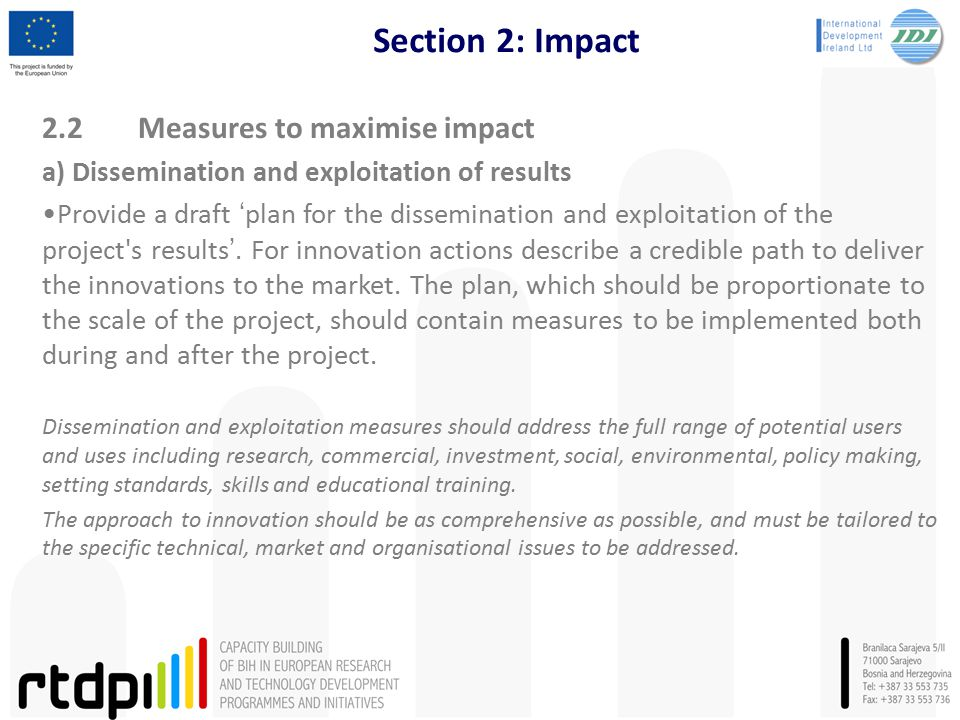 Section 2: Impact 2.2Measures to maximise impact a) Dissemination and exploitation of results Provide a draft 'plan for the dissemination and exploita