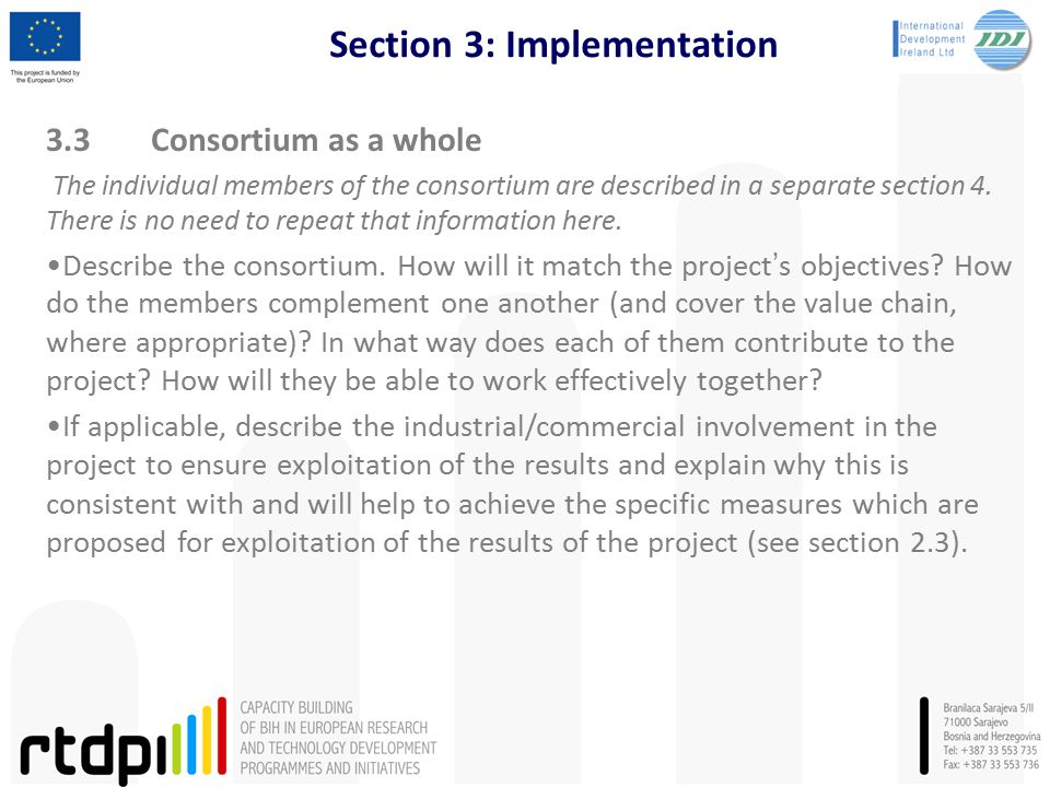 Section 3: Implementation 3.3Consortium as a whole The individual members of the consortium are described in a separate section 4.