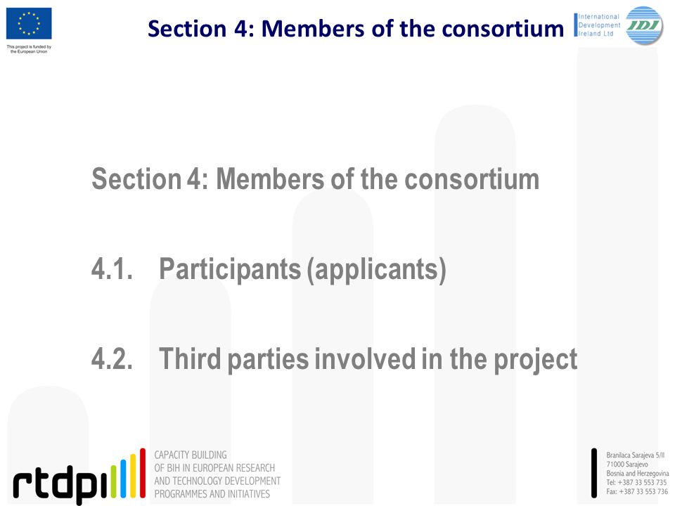 Section 4: Members of the consortium 4.1. Participants (applicants) 4.2. Third parties involved in the project