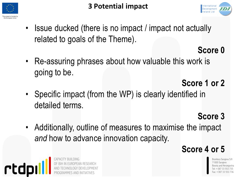 3 Potential impact Issue ducked (there is no impact / impact not actually related to goals of the Theme). Score 0 Re-assuring phrases about how valuab
