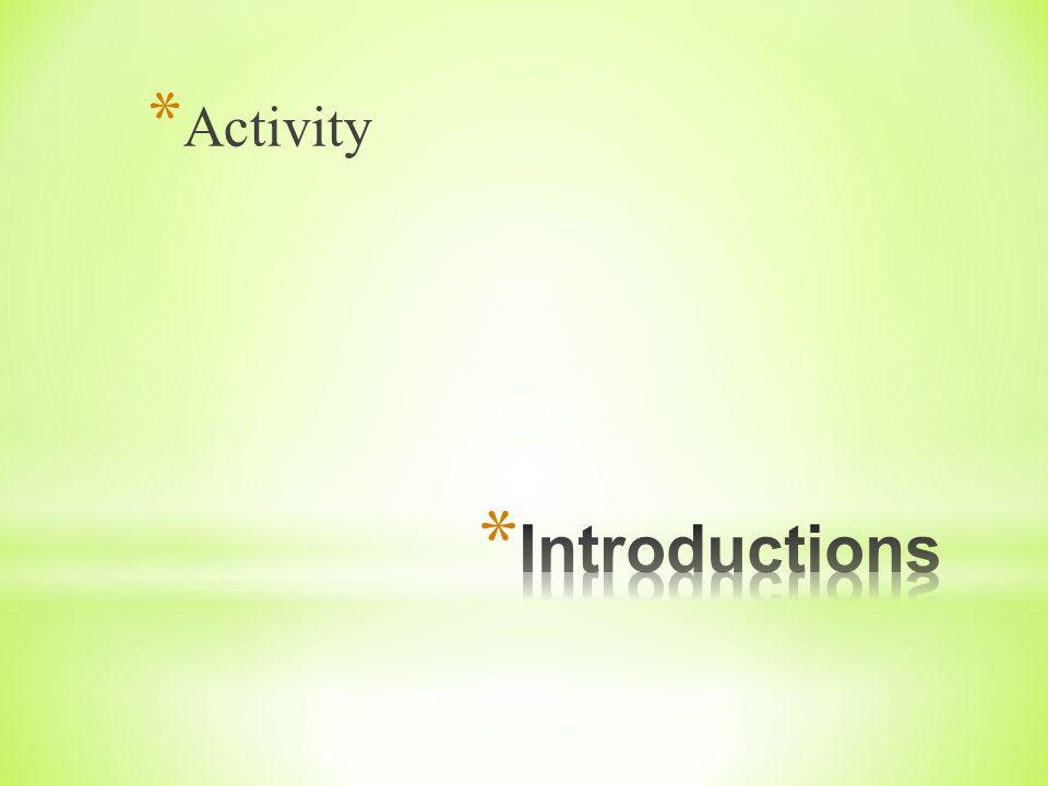 * Activity