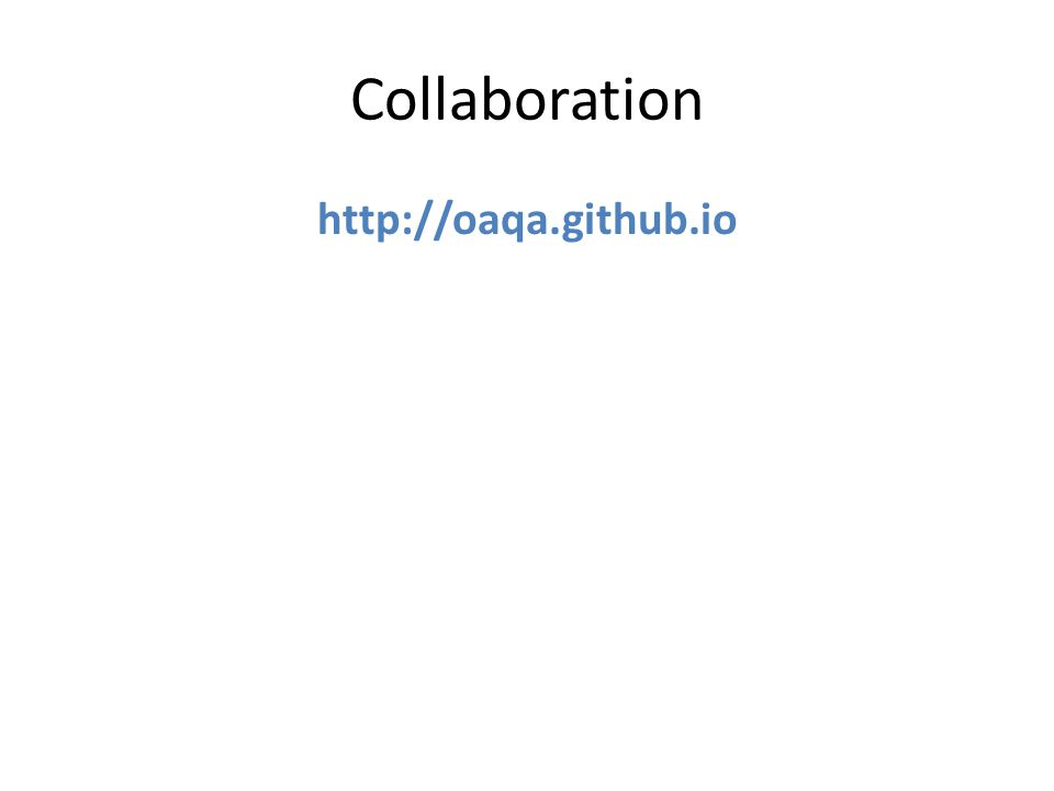 Collaboration http://oaqa.github.io