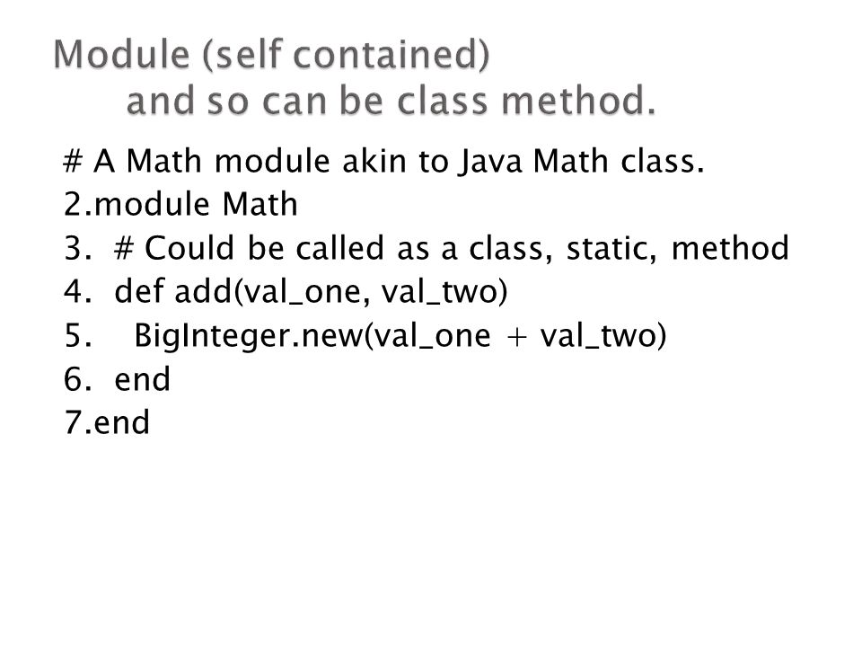 # A Math module akin to Java Math class. 2.module Math 3.