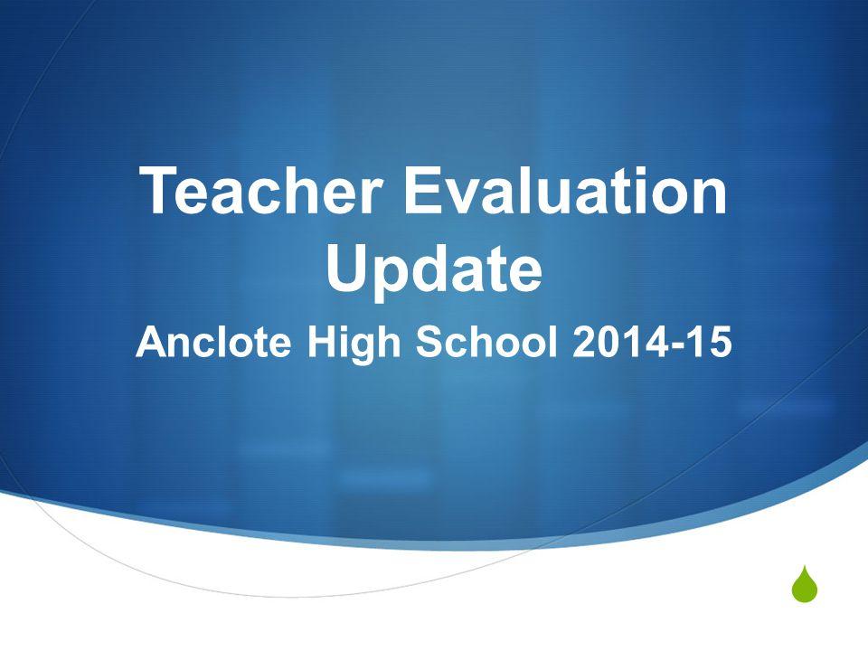  Teacher Evaluation Update Anclote High School 2014-15