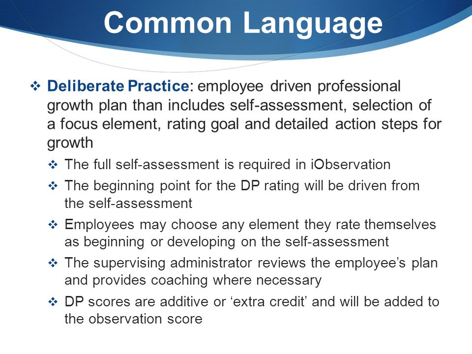 Common Language  Observation: the act of observing an employee's performance  Informal – observation generally lasts 15-20 minutes and should be unannounced.