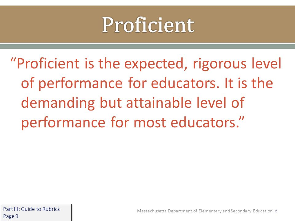 7 The educator's performance significantly exceeds Proficient and could serve as a model for leaders districtwide or even statewide.