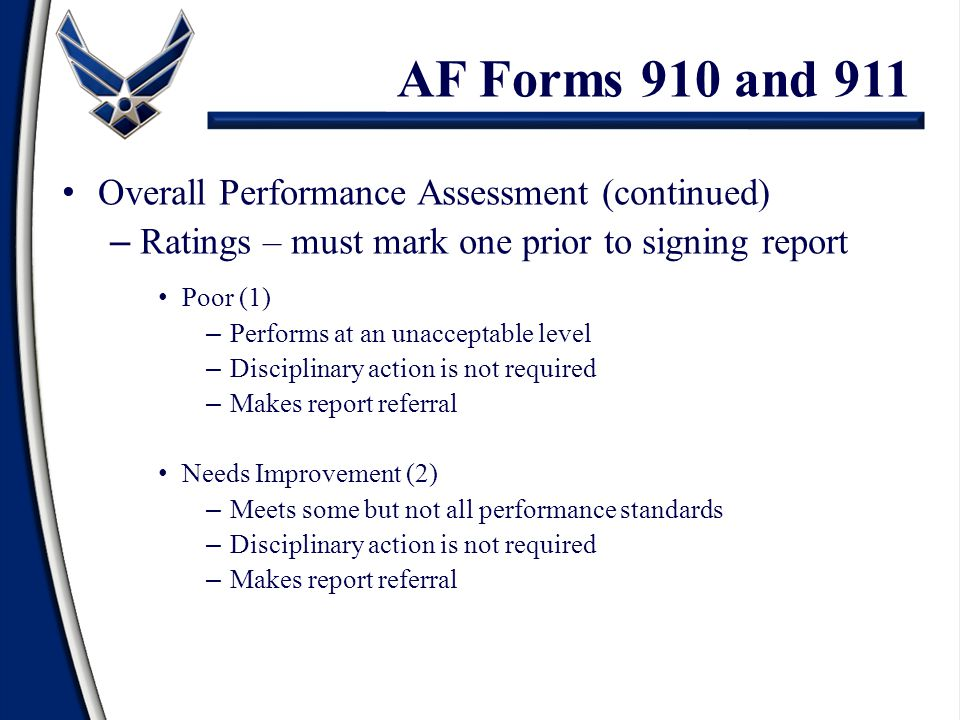 Overall Performance Assessment (continued) – Ratings – must mark one prior to signing report Poor (1) – Performs at an unacceptable level – Disciplina