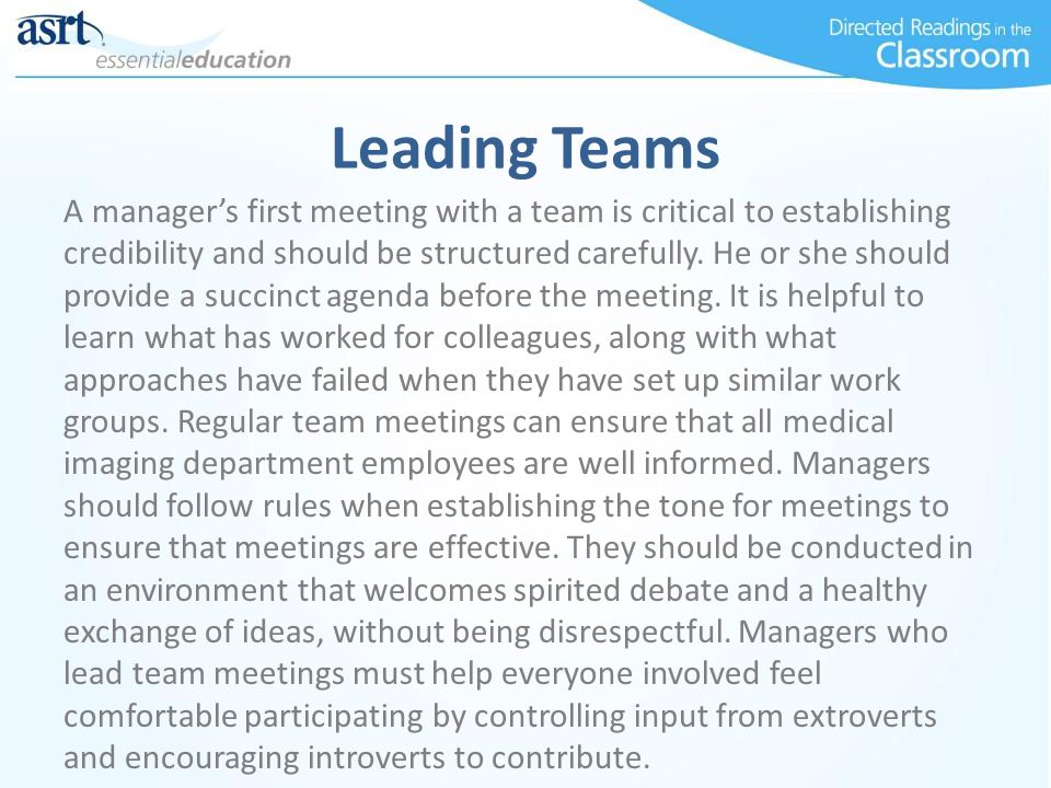 Leading Teams A manager's first meeting with a team is critical to establishing credibility and should be structured carefully. He or she should provi