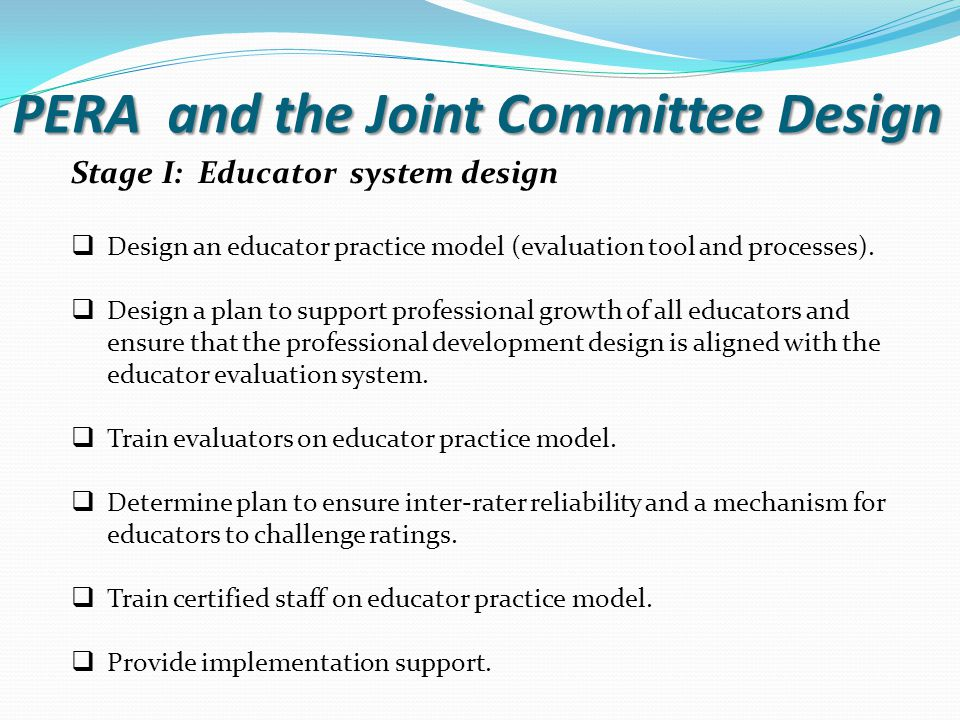 Stage I: Educator system design  Design an educator practice model (evaluation tool and processes).