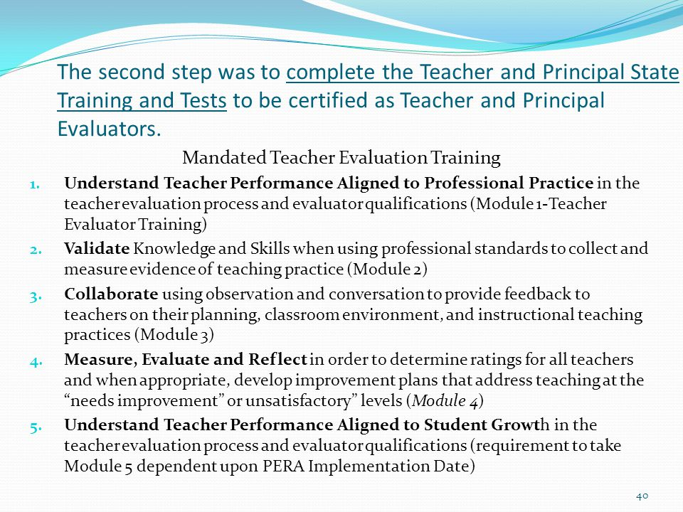 The second step was to complete the Teacher and Principal State Training and Tests to be certified as Teacher and Principal Evaluators.