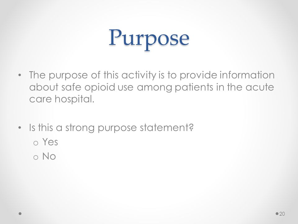 Purpose The purpose of this activity is to provide information about safe opioid use among patients in the acute care hospital.