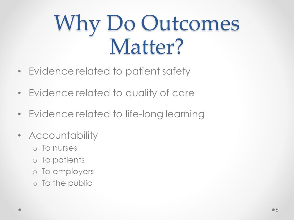 Why Do Outcomes Matter.