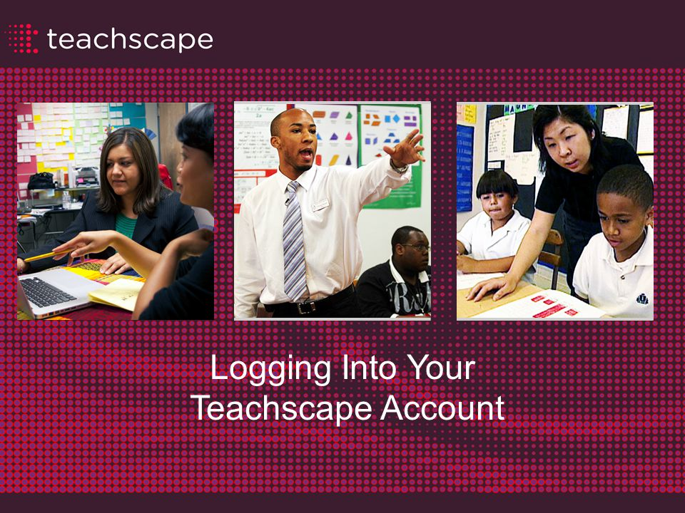 Teachscape Reflect Live Logging Into Your Teachscape Account