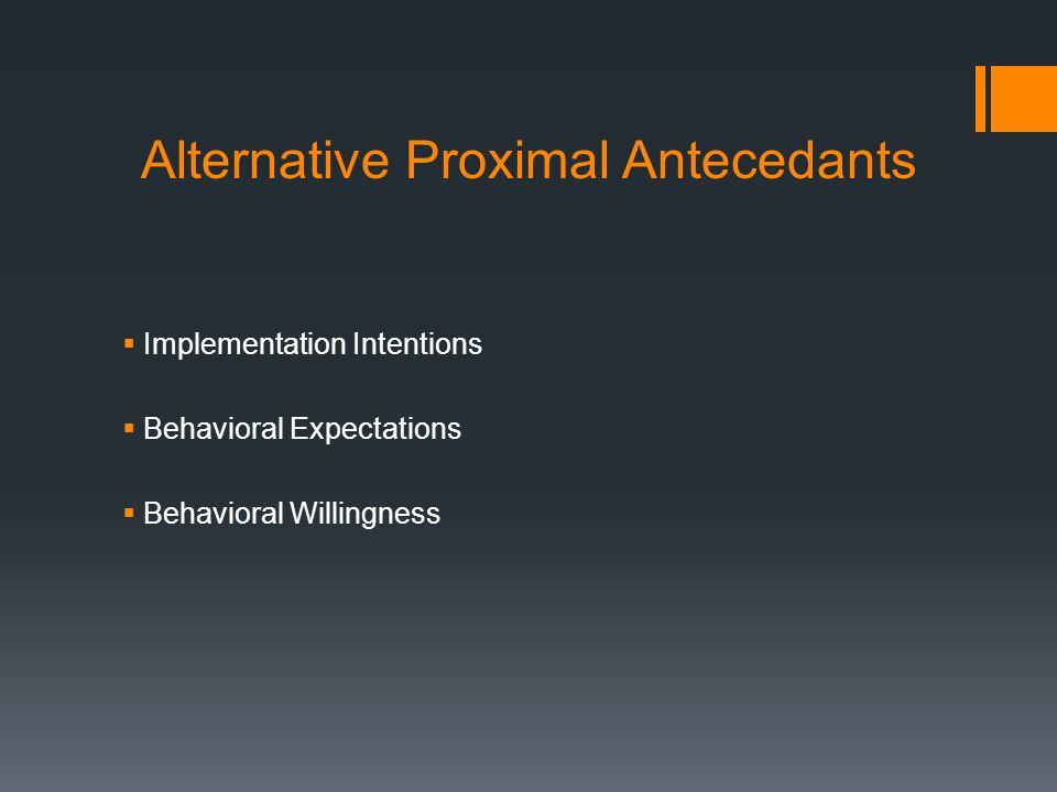 Alternative Proximal Antecedants  Implementation Intentions  Behavioral Expectations  Behavioral Willingness