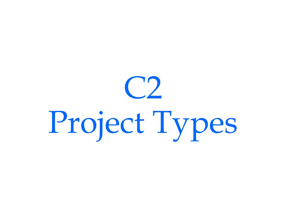 C2 Project Types