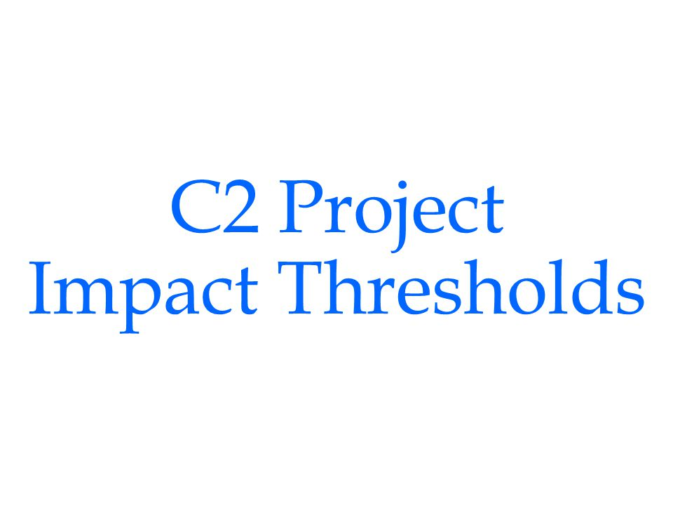 C2 Project Impact Thresholds