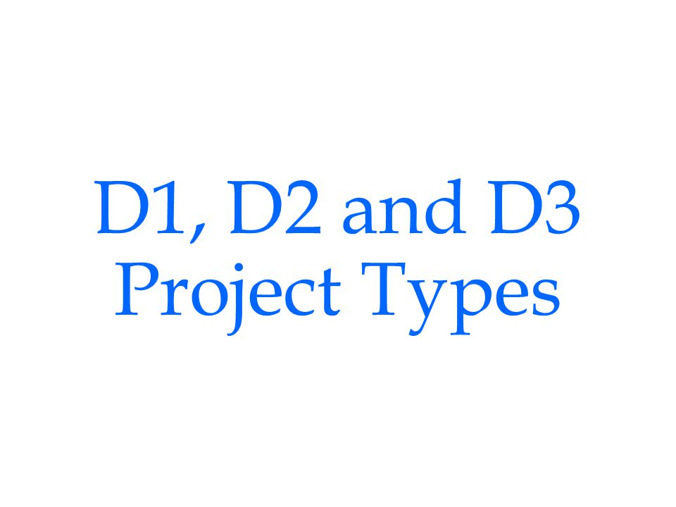 D1, D2 and D3 Project Types
