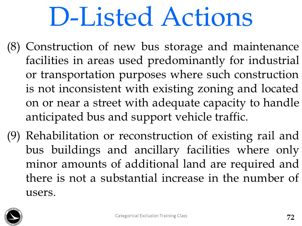 (8)Construction of new bus storage and maintenance facilities in areas used predominantly for industrial or transportation purposes where such construction is not inconsistent with existing zoning and located on or near a street with adequate capacity to handle anticipated bus and support vehicle traffic.