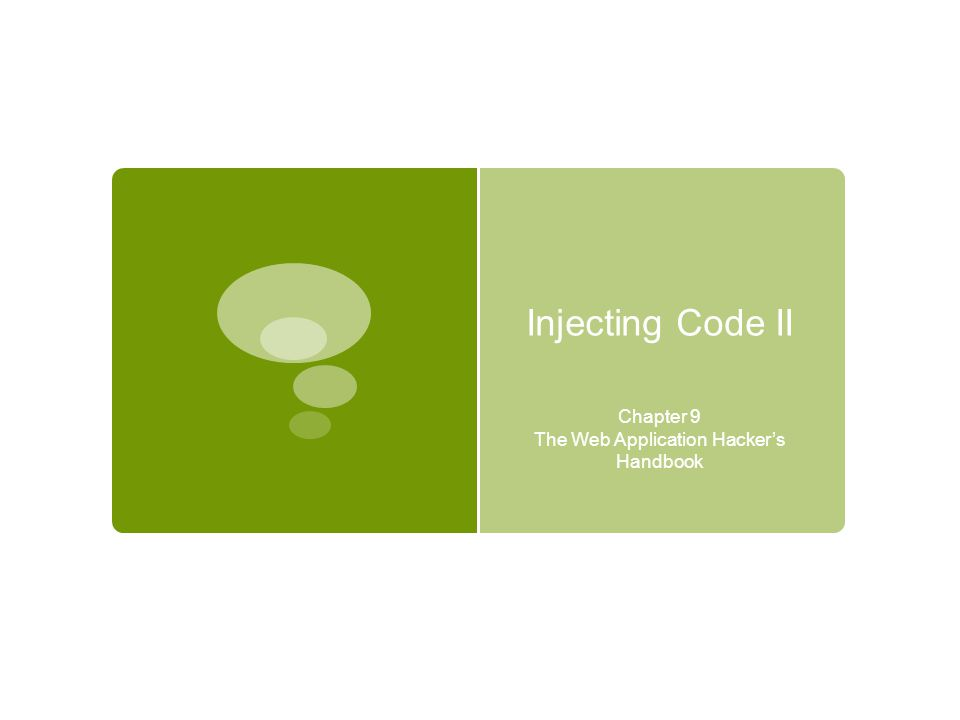 Injecting Code II Chapter 9 The Web Application Hacker's Handbook
