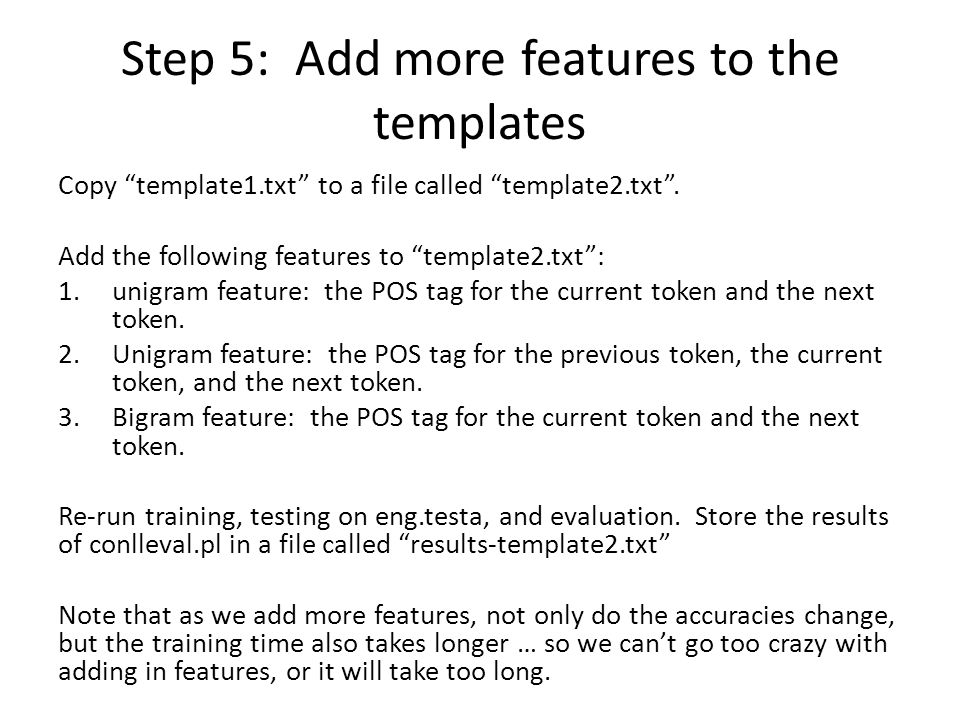 Step 5: Add more features to the templates Copy template1.txt to a file called template2.txt .