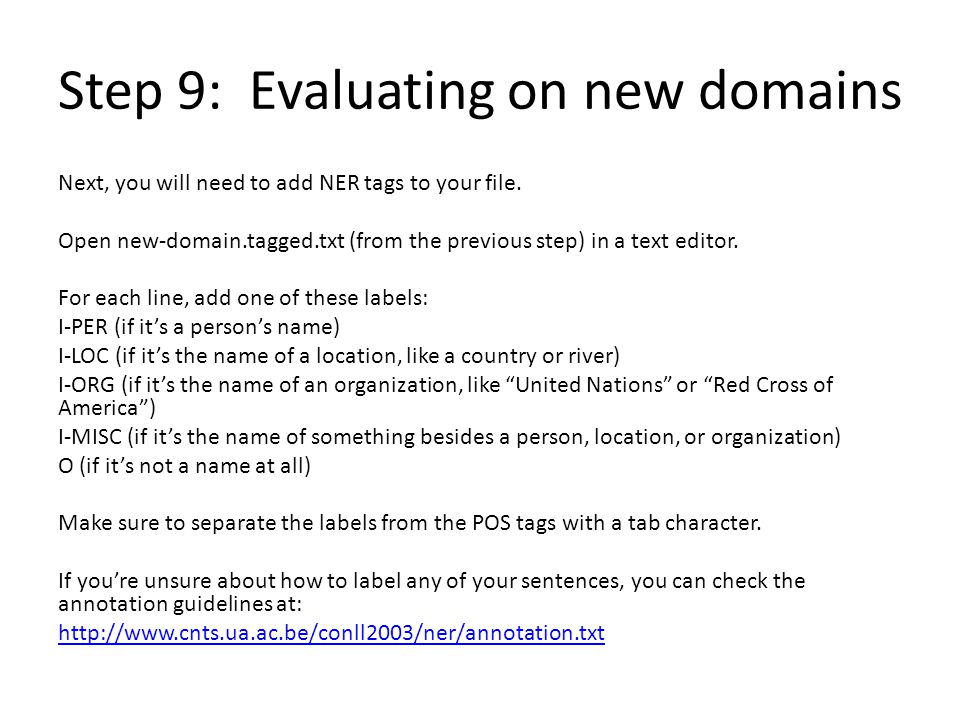 Step 9: Evaluating on new domains Next, you will need to add NER tags to your file.