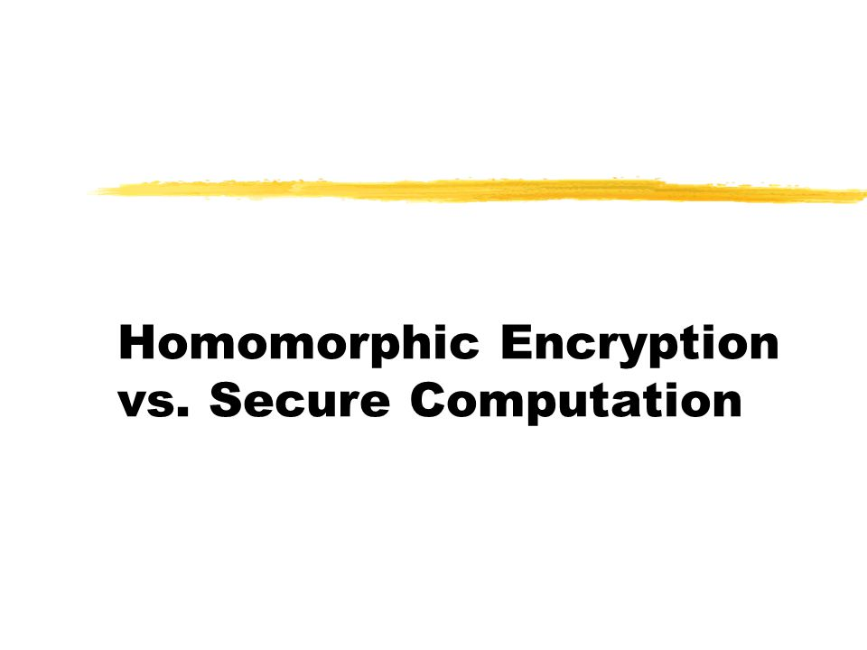 Homomorphic Encryption vs. Secure Computation
