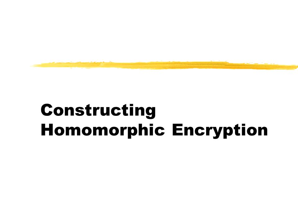 Constructing Homomorphic Encryption