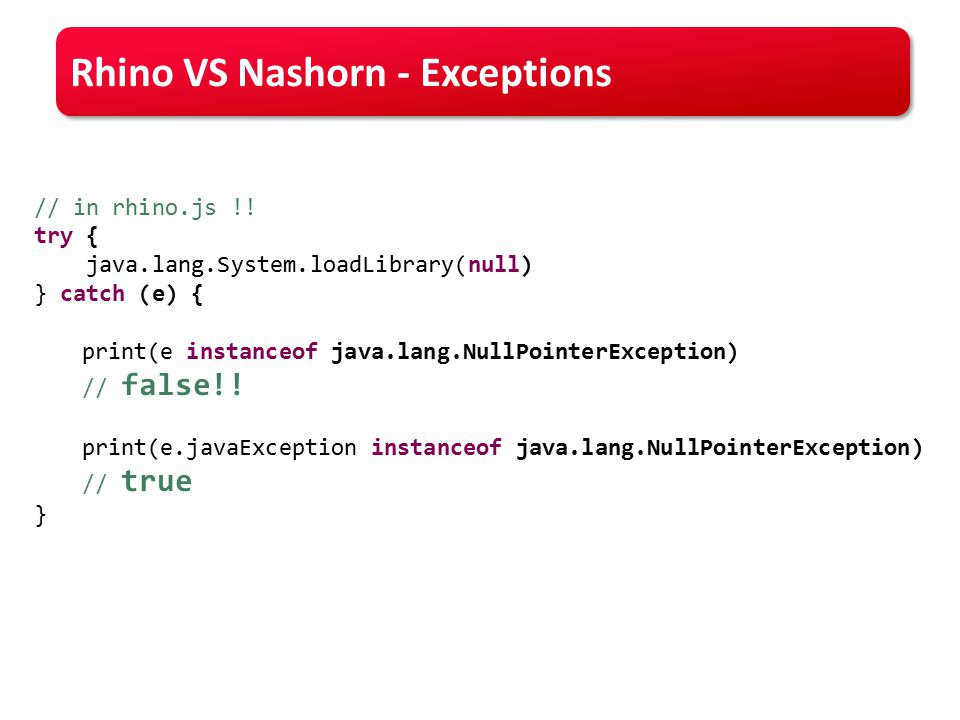 Rhino VS Nashorn - Exceptions // in rhino.js !.