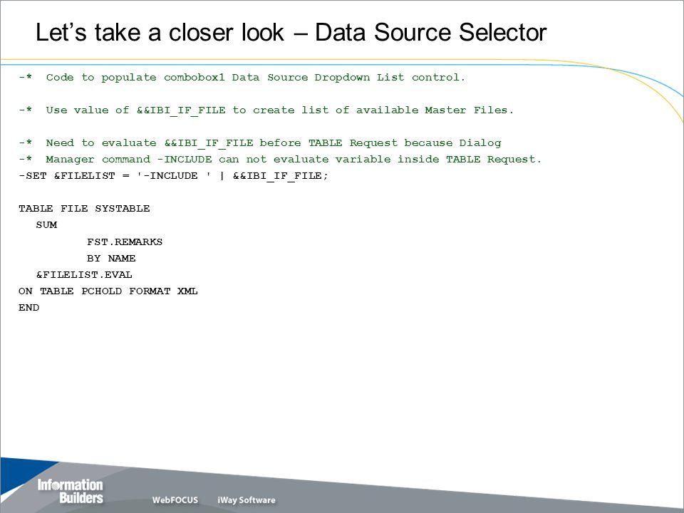 Let's take a closer look – Data Source Selector -* Code to populate combobox1 Data Source Dropdown List control.