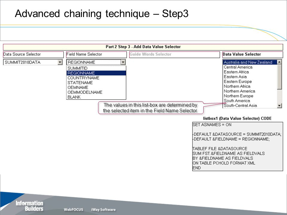 Advanced chaining technique – Step3 Copyright 2007, Information Builders.