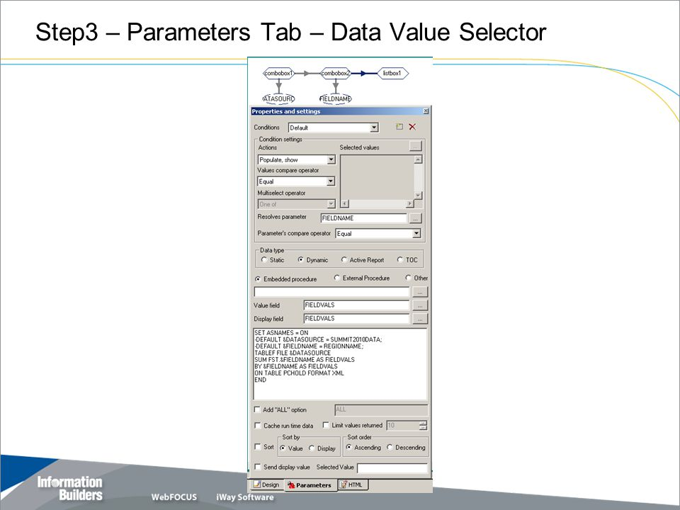 Step3 – Parameters Tab – Data Value Selector Copyright 2007, Information Builders. Slide 17