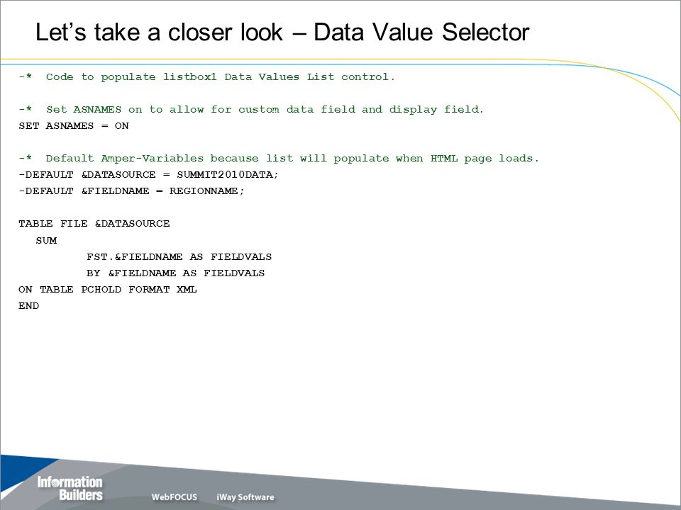 Let's take a closer look – Data Value Selector -* Code to populate listbox1 Data Values List control.