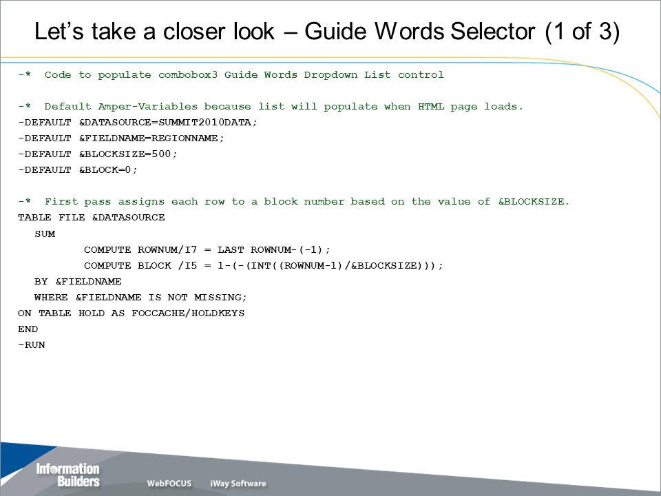 Let's take a closer look – Guide Words Selector (1 of 3) -* Code to populate combobox3 Guide Words Dropdown List control -* Default Amper-Variables because list will populate when HTML page loads.