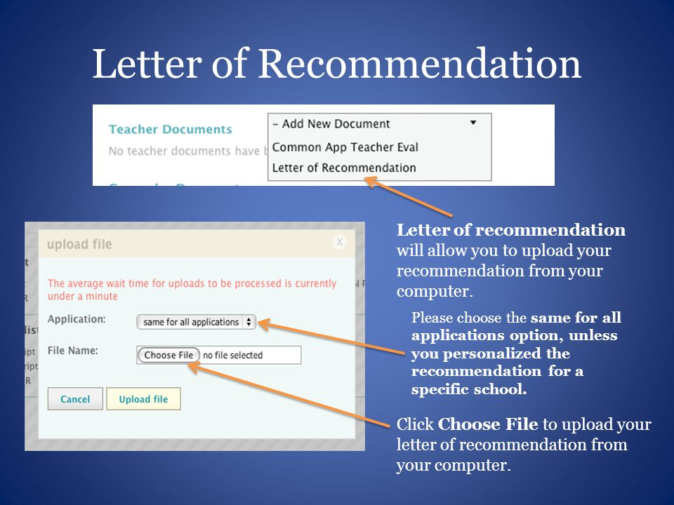 Letter of Recommendation Letter of recommendation will allow you to upload your recommendation from your computer.