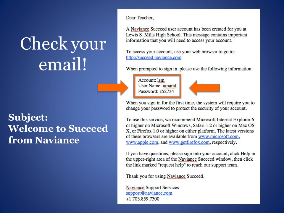 Check your email! Subject: Welcome to Succeed from Naviance