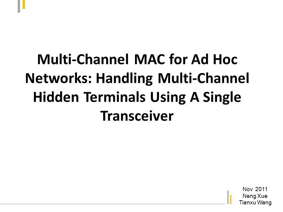 Eval Wireless LAN - Throughput 30 nodes64 nodes MMAC DCA 802.11 MMAC shows higher throughput than DCA and 802.11 802.11 DCA MMAC Packet arrival rate per flow (packets/sec) 1 10 100 1000 2500 2000 1500 1000 500 Aggregate Throughput (Kbps) 2500 2000 1500 1000 500