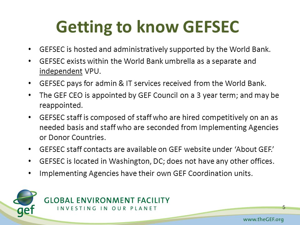 Getting to know GEFSEC GEFSEC is hosted and administratively supported by the World Bank.