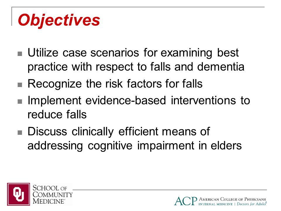 What is the most efficient approach to evaluate her cognitive status .