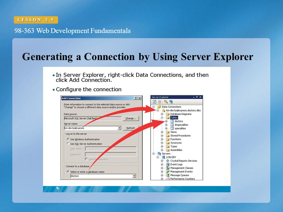 98-363 Web Development Fundamentals LESSON 2.5 Generating a Connection by Using Server Explorer
