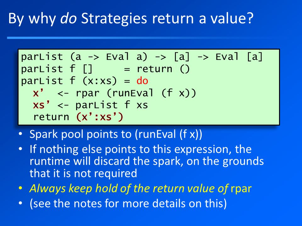 By why do Strategies return a value.