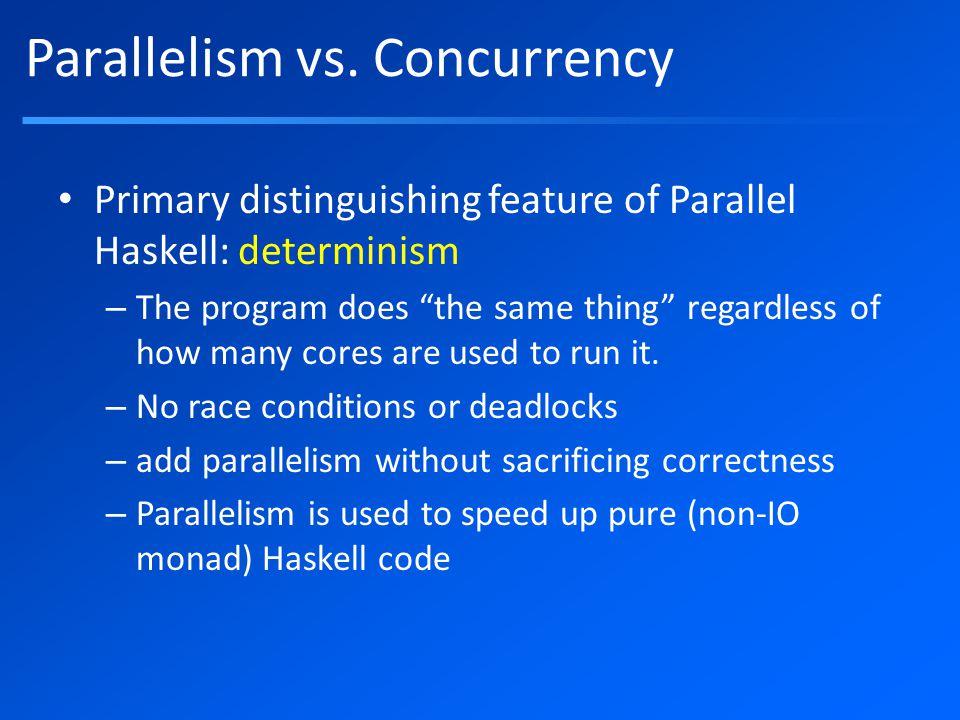 Parallelism vs.