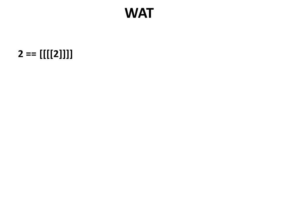 WAT 2 == [[[[2]]]]